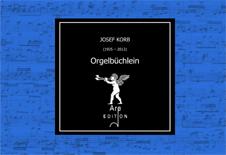 Korb, Josef: Orgelbüchlein