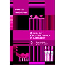 Laux Torsten / Antweiler, Stephan: Module zur Orgelimprovisation II