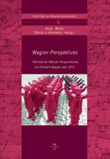 Beer, Axel / Kramer, Ursula (Hrsg):  Wagner-Perspektiven
