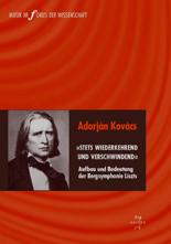 """Kovács, Adorján: """"Stets wiederkehrend und verschwindend"""" Liszt Bergsinfonie"""