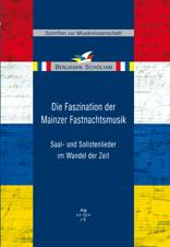 Scholian, Benjamin: Die Faszination der Mainzer Fastnachtsmusik