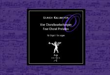 Kallmeyer, Ulrich: Vier Choralbearbearbeitungen