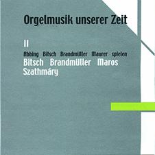 Orgelmusik unserer Zeit II