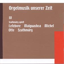 Orgelmusik unserer Zeit IV