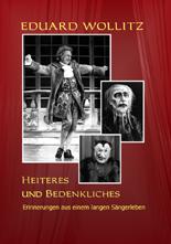 Wollitz, Eduard: Heiteres und Bedenkliches – Sängerbiografie