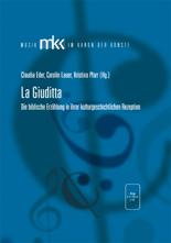 Eder, Claudia / Lauer Carolin, Pfarr, Kristina (Hrsg): La Giuditta - Die biblische Erzählung in ihrer kulturgeschichtlichen Rezeption