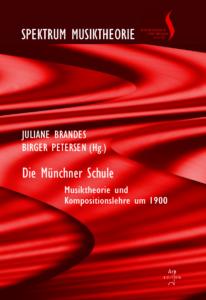 Spektrum Musiktheorie Band 6: Brandes, Juliane / Petersen, Birger (Hrsg): Die Münchner Schule