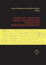 Mackensen, Karsten und Wiener, Oliver (Hrsg): Matthesons und Mizlers Konzeptionen musikalischer Wissenschaft