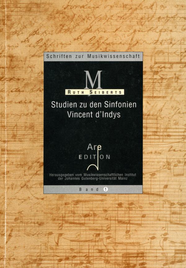 Seiberts, Ruth: Studien zu den Sinfonien Vincent d'Indys