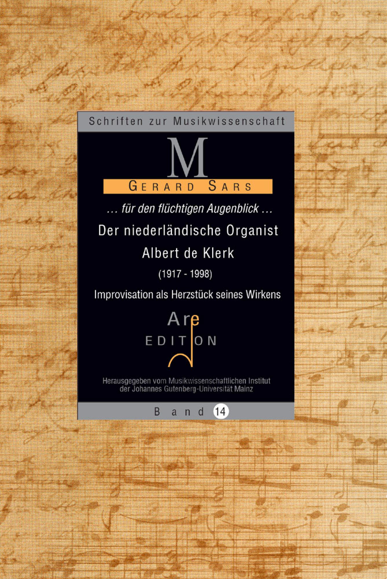 Sars, Gerard: Der niederländische Organist Albert de Klerk