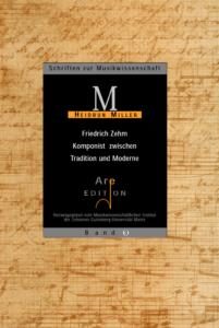 Miller, Heidrun: Friedrich Zehm - Komponist zwischen Tradition und Moderne