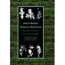Betzler, Anton: Heiteres Herbarium