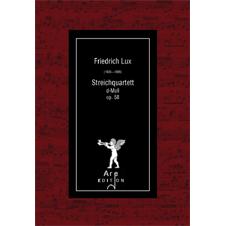 Lux, Friedrich: Streichquartett d-Moll op. 58 (Stimmensatz)