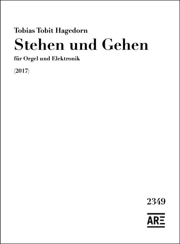 Tobias Tobit Hagedorn: Stehen und Gehen für Orgel und Elektronik (2017)