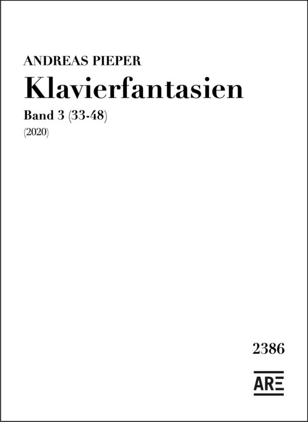 Pieper, Andreas: Klavierfantasien Band 3 (33-48)