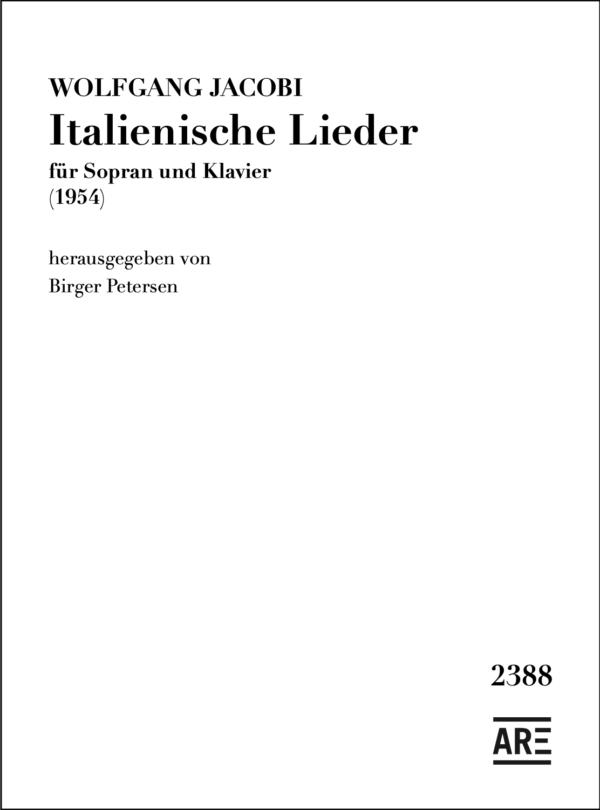 Jacobi, Wolfgang: Italienische Lieder für Sopran und Klavier (1954) herausgegeben von Birger Petersen