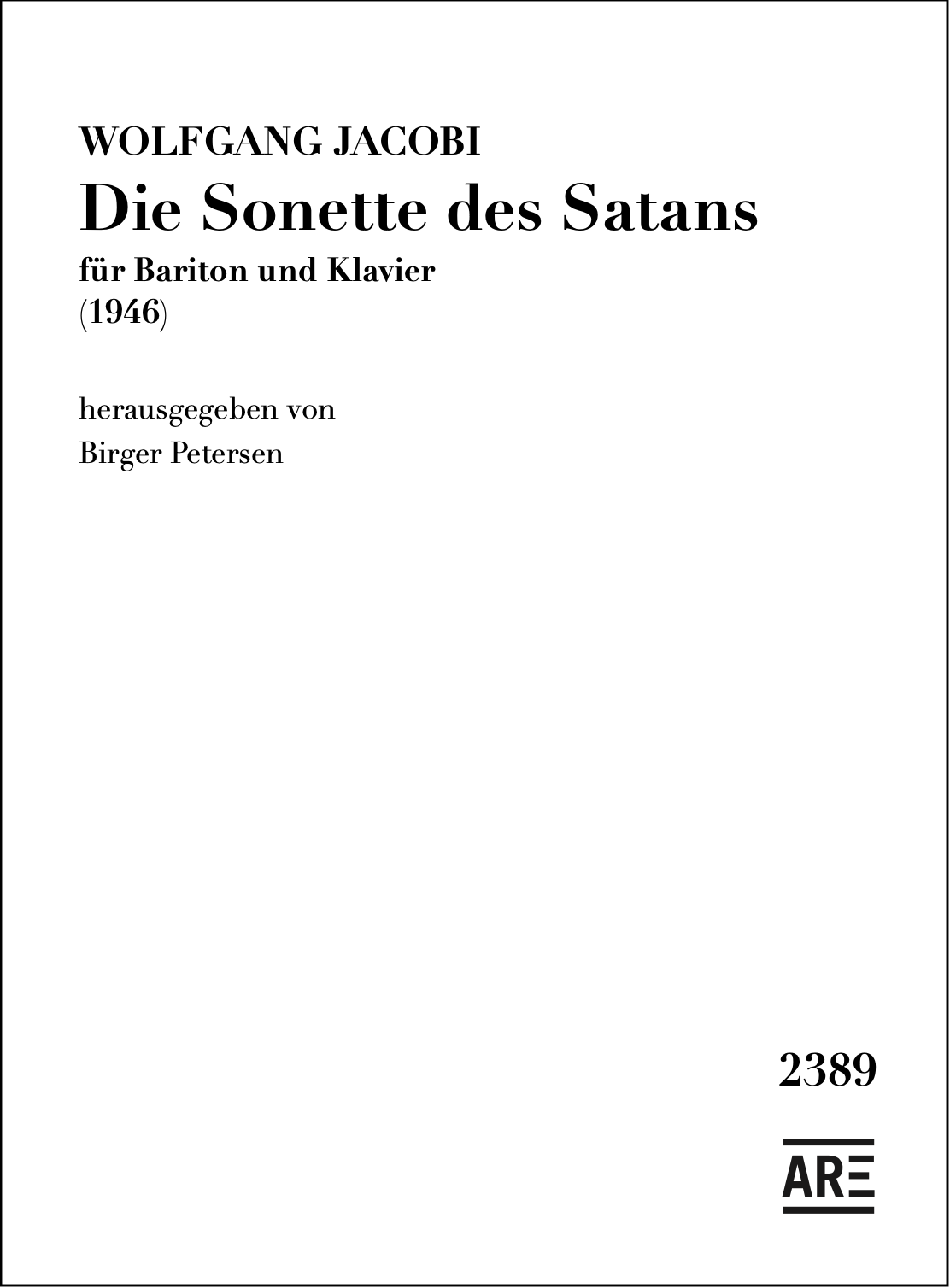 Jacobi, Wolfgang: Die Sonette des Satans für Bariton und Klavier (1946) herausgegeben von Birger Petersen