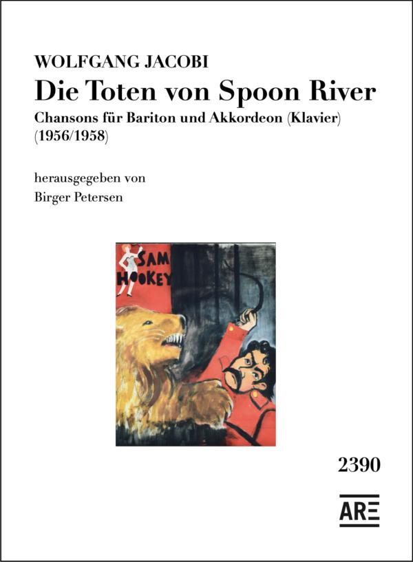 Jacobi, Wolfgang: Die Toten von Spoon River Chansons für Bariton und Akkordeon (Klavier) (1956/1958) herausgegeben von Birger Petersen